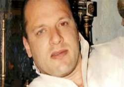 india will continue to press for extradition of headley govt