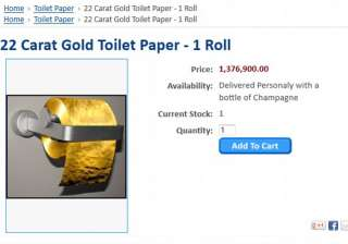 toilet paper made of 22 carat gold goes on sale...