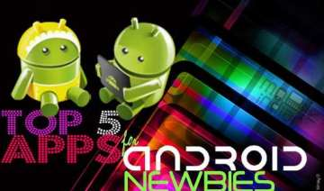 top 5 apps for new android smartphone owners -...
