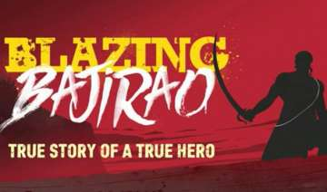 blazing bajirao is here for you - India TV