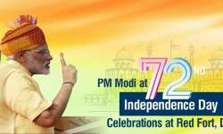 72nd Independence Day: PM Modi to address the nation from