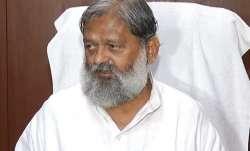 The Home Minister of Haryana Anil Vij on Friday announced