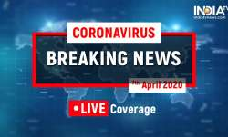 Coronavirus LIVE Updates 07 April 2020: live news, lockdown news, coronavirus positive cases numbers