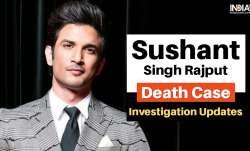 Sushant Singh Rajput Death Probe Updates